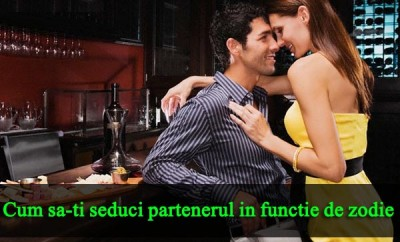 Cum sa-ti seduci partenerul in functie de zodie